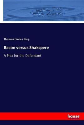 Bacon versus Shakspere, Thomas Davies King