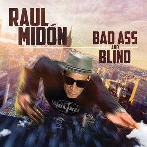 Bad Ass and Blind, Raul Midon