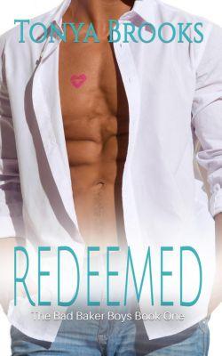 Bad Baker Boys: Redeemed (Bad Baker Boys, #1), Tonya Brooks