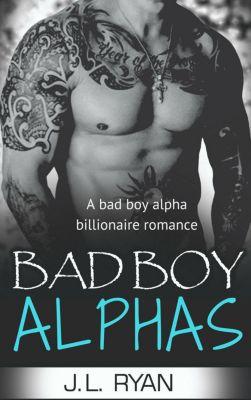 Bad Boy Alphas, J.L. Ryan