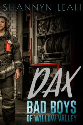 Bad Boys of Willow Valley: Dax (Bad Boys of Willow Valley, #1), Shannyn Leah
