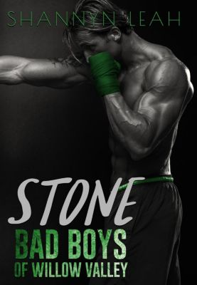 Bad Boys of Willow Valley: Stone (Bad Boys of Willow Valley, #2), Shannyn Leah