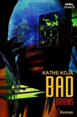 Bad Brains - Kathe Koja |