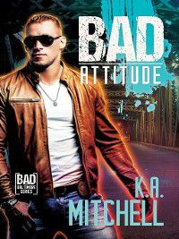 Bad in Baltimore: Bad Attitude, K.A. Mitchell