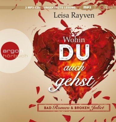 Bad Romeo & Broken Juliet Band 1: Wohin du auch gehst (MP3-CD), Leisa Rayven
