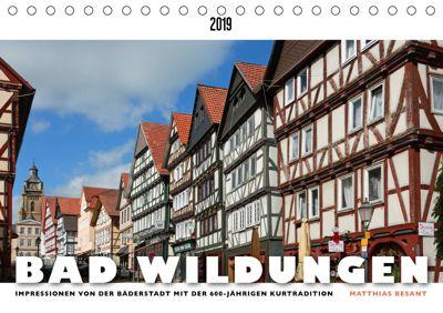 BAD WILDUNGEN - Impressionen von der Bäderstadt (Tischkalender 2019 DIN A5 quer), Matthias Besant