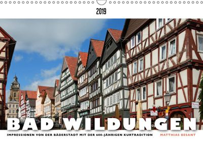 BAD WILDUNGEN - Impressionen von der Bäderstadt (Wandkalender 2019 DIN A3 quer), Matthias Besant