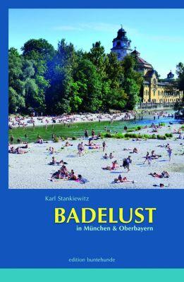 Badelust in München & Oberbayern, Karl Stankiewitz
