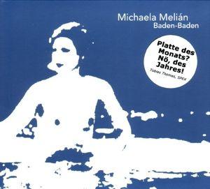 Baden-Baden, Michaela Melián