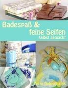 Badespaß & feine Seifen - Petra Doleschalek pdf epub