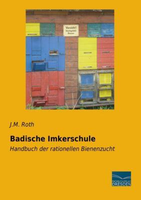 Badische Imkerschule - J. M. Roth |