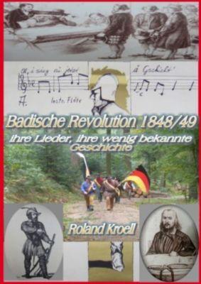 Badische Revolution 1848/49 - Roland Kroell  