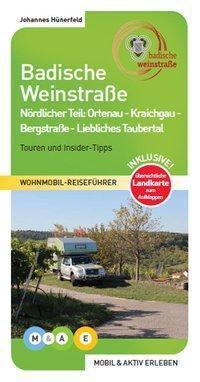 Badische Weinstraße - nördlicher Teil - Johannes Hünerfeld  