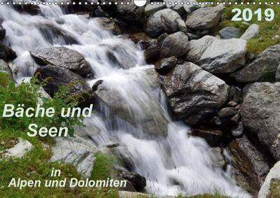 Bäche und Seen in Alpen und Dolomiten (Wandkalender 2019 DIN A3 quer), Thilo Seidel