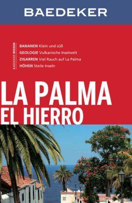 Baedeker Reiseführer E-Book: Baedeker Reiseführer La Palma, El Hierro, Rolf Goetz