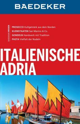 Baedeker Reiseführer E-Book: Baedeker Reiseführer Italienische Adria, Andrea Wurth