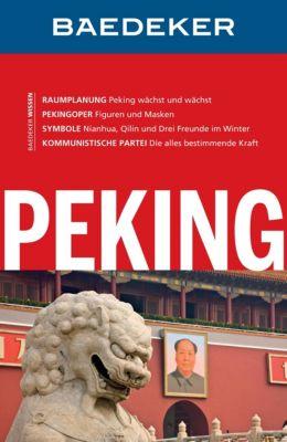 Baedeker Reiseführer E-Book: Baedeker Reiseführer Peking, Dr. Hans-Wilm Schütte