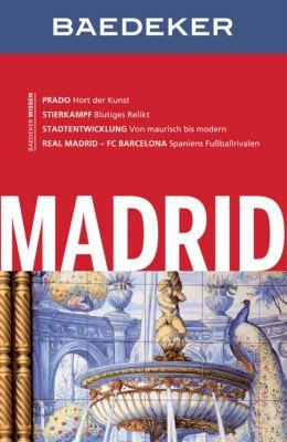 Baedeker Reiseführer E-Book: Baedeker Reiseführer Madrid, Andreas Drouve, Karl Wolfgang Biehusen