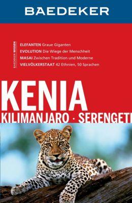 Baedeker Reiseführer E-Book: Baedeker Reiseführer Kenia, Kilimanjaro, Serengeti, Dr. Madeleine Reincke, Marion Frahm