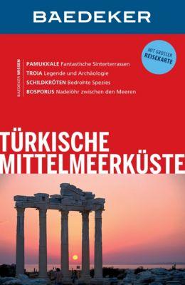 Baedeker Reiseführer E-Book: Baedeker Reiseführer Türkische Mittelmeerküste, Achim Bourmer