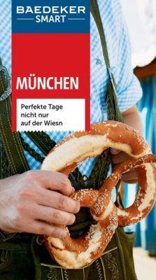Baedeker SMART Reiseführer E-Book: Baedeker SMART Reiseführer München, Friedrich Köthe