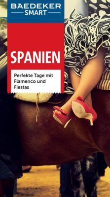 Baedeker SMART Reiseführer E-Book: Baedeker SMART Reiseführer Spanien, Andreas Drouve, Josephine Quintero