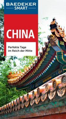 Baedeker SMART Reiseführer E-Book: Baedeker SMART Reiseführer China, George McDonald, Graham Bond, Dr., Hans-Wilm Schütte