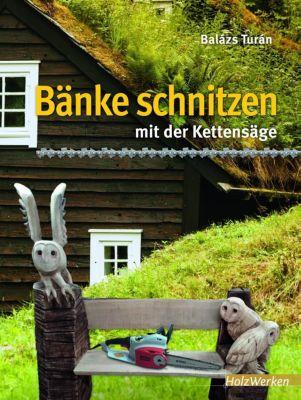 Bänke schnitzen mit der Kettensäge - Balázs Turán |