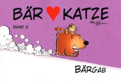 Bär liebt Katze - Bärgab, Holger Hofmann