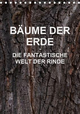 BÄUME DER ERDE - DIE FANTASTISCHE WELT DER RINDE (Tischkalender 2019 DIN A5 hoch), Martin Schreiter