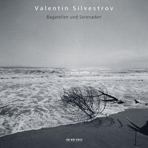Bagatellen Und Serenaden, Valentin Silvestrov, Alexei Lubimov, Mko