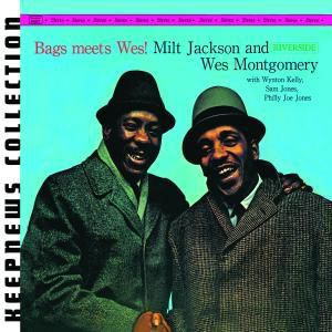 Bags Meets Wes (Keepnews Collection), Milt Jackson, Wes Montgomery