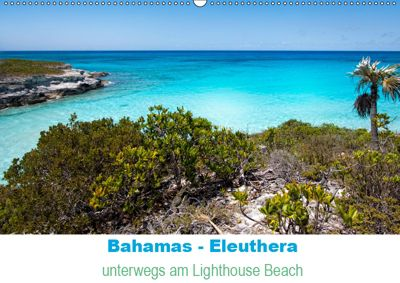 Bahamas-Eleuthera unterwegs am Lighthouse Beach (Wandkalender 2019 DIN A2 quer), Petra Voß