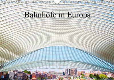 Bahnhöfe in Europa (Wandkalender 2019 DIN A4 quer), Christian Müller