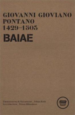 BAIAE. Zwei Bücher Elfsilber - Giovanni Pontano |