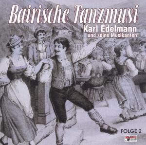 Bairische Tanzmusi Folge 2, Karl Edelmann