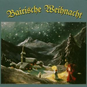 Bairische Weihnacht, Strassner, Weinberg, Berger