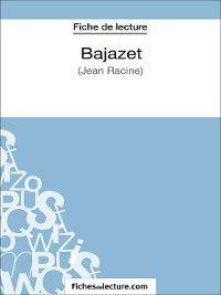 Bajazet, Sophie Lecomte, fichesdelecture.com