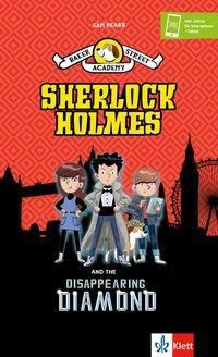 Baker Street Academy: Sherlock Holmes and the Disappearing Diamond, Sam Hearn