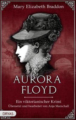 Baker Street Bibliothek: Aurora Floyd, Mary Elizabeth Braddon