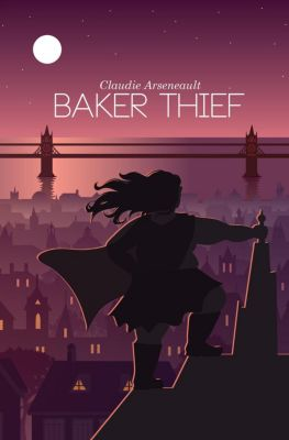 Baker Thief, Claudie Arseneault