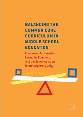 Balancing the Common Core Curriculum in Middle School Education, James H. Bunn
