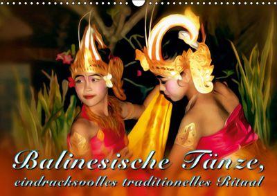 Balinesische Tänze, eindrucksvolles traditionelles Ritual (Wandkalender 2019 DIN A3 quer), Dieter Gödecke