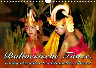 Balinesische Tänze, eindrucksvolles traditionelles Ritual (Wandkalender 2019 DIN A4 quer), Dieter Gödecke