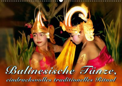 Balinesische Tänze, eindrucksvolles traditionelles Ritual (Wandkalender 2019 DIN A2 quer), Dieter Gödecke