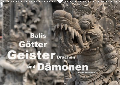 Balis Götter, Geister, Drachen und Dämonen (Wandkalender 2019 DIN A3 quer), Peter Schickert