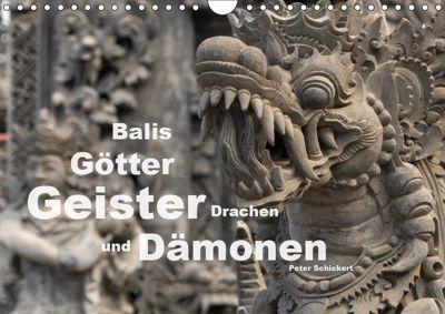 Balis Götter, Geister, Drachen und Dämonen (Wandkalender 2019 DIN A4 quer), Peter Schickert