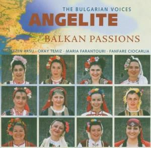 Balkan Passions, The Bulgarian Voices Angelite