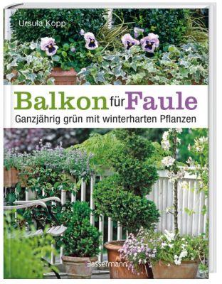Balkon für Faule - Ursula Kopp |