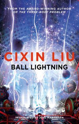 Ball Lightning, Cixin Liu